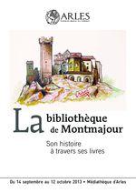 La bibliothèque de Montmajour: son histoire à travers ses livres